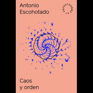 Antonio Escohotado – Caos y Orden
