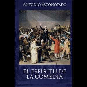 Antonio Escohotado – El espíritu de la comedia