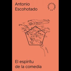 Antonio Escohotado – Espiritu de la Comedia