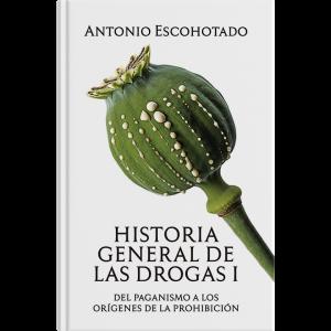 Antonio Escohotado – Historia general de las drogas I
