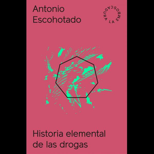 Antonio Escohotado – Historia Elemental de las Drogas