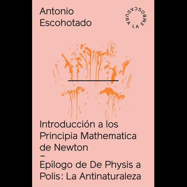 Antonio Escohotado – Introduccion a los Principia de Newton + La Antinaturaleza
