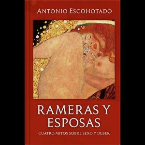 Antonio Escohotado – Rameras y esposas