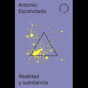 Antonio Escohotado – Realidad y Substancia