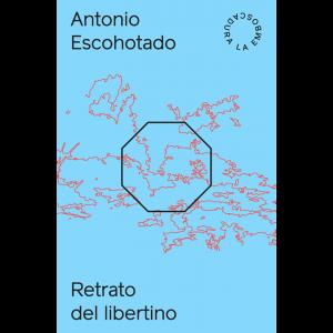 Antonio Escohotado – Retrato del libertino